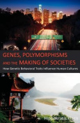 Genes, Polymorphisms and the Making of Societies
