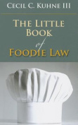 The Little Book of Foodie Law