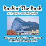Rockin' the Rock, a Kid's Guide to the Rock of Gibraltar