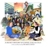 The Secret History of Coffee, Coca & Cola