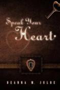 Speak Your Heart
