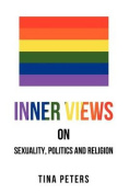 Inner Views on Sexuality, Politics and Religion