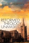 Reformed Theology Unmasked