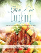 Stress Less Cooking