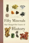 Fifty Minerals That Changed the Course of History