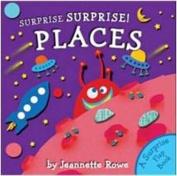 Surprise! Surprise! Places (Surprise! Surprise!) [Board book]
