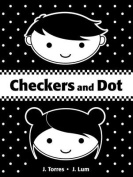Checkers and Dot (Checkers and Dot) [Board book]