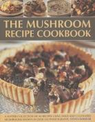 The Mushroom Recipe Cookbook