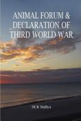 Animal Forum & Declaration of Third World War