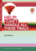 Help! I Can't Handle All These Trials