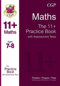 The 11+ Maths Practice Book with Assessment Tests Ages 7-8
