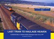 Last Train to Haulage Heaven