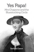 Yes Papa! Mrs Chapone and the Bluestocking Circle