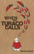 When the Turaco Calls