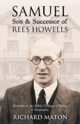 Samuel, Son and Successor of Rees Howells