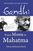 Gandhi: From Monu to Mahatma