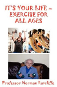 It's Your Life  -  Exercise for All Ages