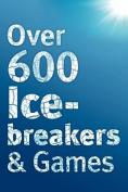 Over 600 Icebreakers & Games
