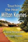Touching the Heart of Milton Keynes