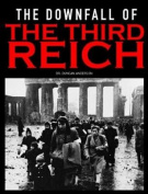 The Downfall of the Third Reich