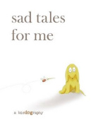 Sad Tales for Me