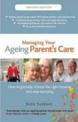 Managing Your Ageing Parent's Care revised edition