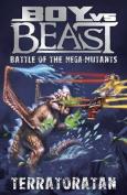 Boy vs Beast Battle of the Mega-Mutants