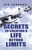 Secrets to Creating a Life Beyond Limits