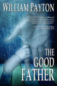 The Good Father: A Thriller