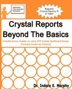 Crystal Reports Beyond the Basics
