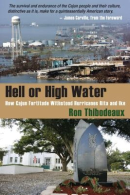 Hell or High Water: How Cajun Fortitude Withstood Hurricanes Rita and Ike
