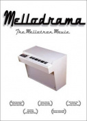 Mellodrama, the Mellotron Story