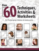 Over 60 Techniques, Activities & Worksheets for Challenging & Adolescents