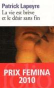 La Vie Est Breve ET Le Desir Sans Fin [FRE]