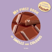 My First Book of Smells and Colours - The Kitchen [Board Book]