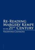 Re-Reading Margery Kempe in the 21 st  Century