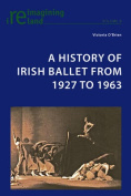 A History of Irish Ballet from 1927 to 1963