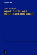 Adam Smith ALS Rechtstheoretiker [GER]