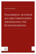 Gesammelte Aufsatze Aus Der Christlichen Archaologie Und Kunstgeschichte