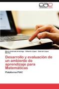 Desarrollo y Evaluacion de Un Ambiente de Aprendizaje Para Matematicas [Spanish]