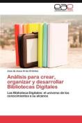Analisis Para Crear, Organizar y Desarrollar Bibliotecas Digitales [Spanish]