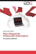 Plan Integral de Proteccion Informatica [Spanish]