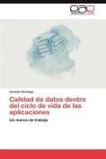 Calidad de Datos Dentro del Ciclo de Vida de Las Aplicaciones [Spanish]