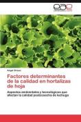 Factores Determinantes de La Calidad En Hortalizas de Hoja [Spanish]