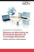 Sistema de Marketing de Proximidad Basado En Tecnologia Bluetooth [Spanish]