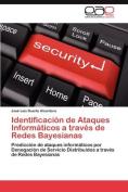 Identificacion de Ataques Informaticos a Traves de Redes Bayesianas [Spanish]