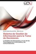 Sistema de Gestion de Informacion Para La Toma de Decisiones. [Spanish]