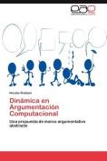 Dinamica En Argumentacion Computacional [Spanish]