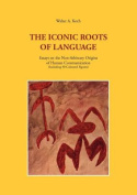 The Iconic Roots of Language