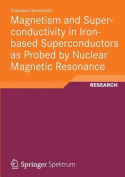 Magnetism and Superconductivity in Iron-based Superconductors as Probed by Nuclear Magnetic Resonance
